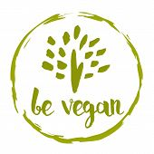 Be Vegan Hand Drawn Label Isolated Illustration. Healthy Food Symbol. Vegan Icon. Logo For Vegetaria poster