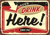 Order Drinks Here Retro Cafe Bar Sign On Old Rusty Metal Background. Restaurant Or Pub Sign Board. V poster