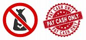 Vector No Funds Icon And Rubber Round Stamp Seal With Pay Cash Only Caption. Flat No Funds Icon Is I poster