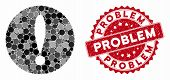 Collage Problem And Corroded Stamp Seal With Problem Phrase. Mosaic Vector Is Composed With Problem  poster