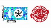 Mosaic Videocard And Distressed Stamp Seal With Card Fraud Caption. Mosaic Vector Is Composed With V poster