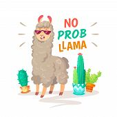 Cool Cartoon Doodle Alpaca Lettering Quote With No Prob Llama. Funny Wildlife Animal On Cactus Backg poster