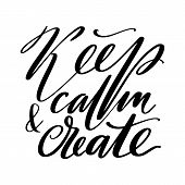 Keep Calm And Create Words. Hand Drawn Creative Calligraphy And Brush Pen Lettering, Design For Holi poster