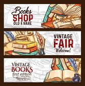 Bookshop Or Vintage Rare Books Fair Sketch Banners. Vector Old Vintage Literature Books And Retro Wr poster