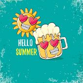 Vector Cartoon Funky Beer Glass Character And Summer Sun Isolated On Azure Background. Hello Summer  poster