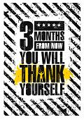 3 Month From Now You Will Thank Yourself. Inspiring Gym Workout Typography Motivation Quote poster