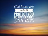 Inspirational Quote - God Loves You And Will Protect You No Matter Where You Are. With Blurry Backgr poster