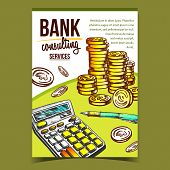 Bank Consulting Services Advertising Poster Vector. Golden Coins Pile Stacked, Calculator And Pen On poster