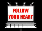 foto of intuition  - Follow Your Heart Sign Referring to Following Feelings and Intuition - JPG