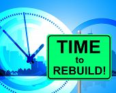 image of rebuilt  - Time To Rebuild Representing At The Moment And Just Now - JPG