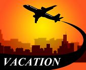 foto of time flies  - Vacation Flights Representing Time Off And Aviation - JPG