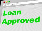 stock photo of borrower  - Loan Approved Meaning Verified Loaning And Borrows - JPG