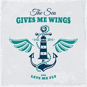 Vintage Emblem With Anchor, Lighthouse, Wings And Inspirational Quote. Nautical Banner With Grunge B poster