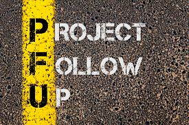 picture of follow-up  - Concept image of Business Acronym PFU as Project Follow Up written over road marking yellow painted line - JPG