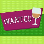 Handwriting Text Wanted. Concept Meaning Desire Something Wish Want Hoping For Somebody Being Search poster