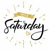 Hello Saturday Words. Quote Design. Hand Drawn Happy Saturday Ink Lettering. Sticker For Social Medi poster