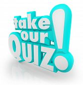 The words Take Our Quiz in blue 3D letters to illustrate an assessment, test, exam, review or grade