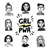 Girl Power Movement. Doodle Style Girl Portraits And Feminist Slogan Grl Pwr On White Background. Fe poster