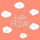 Vector Illustration With Funny And Smiling Clouds And Handwritten Text Hello Friday On Orange Backgr poster