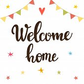 Welcome Home. Inspirational Quote. Hand Drawn Lettering. Motivational Poster poster