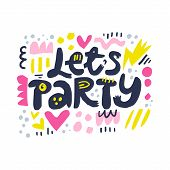 Lets Party Cartoon Letters Vector Illustration. Birthday, Anniversary Party Celebration. Invitation  poster