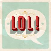 "picture of laugh out loud  - ""LOL!"" popular expression - Laughing Out Loud - Vector EPS10. Grunge effects can be easily removed for a brand new, clean sign. - JPG"