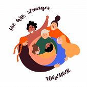 Woman Empowerment. Women Power In Circle. We Are Stronger Together. Diverse International And Interr poster
