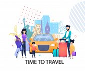 Time To Travel Motivation Flat Banner. Happy Family Standing With Luggage Near Car Ahead Sightseeing poster