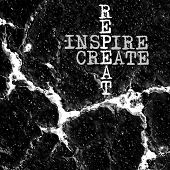 Abstract black and white design background with inspirational words, repeat inspire and create poster