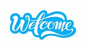 Welcome, Beautiful Inscription, Text To Decorate The Invitation, Banner And More. Welcome, Vector Bl poster
