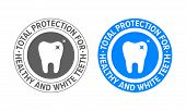Tooth Logo For Toothpaste And Teeth Whitening. Vector Dental Clinic And Tooth Dentist Approved Certi poster