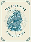 Vector Banner With The Vintage Hand-drawn Sailing Yacht And The Words We Live For Adventure. Illustr poster