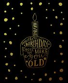 ������, ������: Having Another Birthday Does Not Make You Old Text With Cupcake And Candle As Birthday Logotype Bad