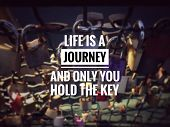 Motivational And Inspirational Quotes - Life Is A Journey Ond Only You Hold The Key. With Blurred Vi poster