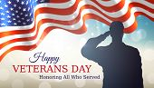 Happy Veterans Day Banner. Waving American Flag, Silhouette Of A Saluting Us Army Soldier Veteran On poster