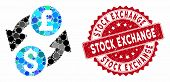 Mosaic Dollar Pound Exchange And Grunge Stamp Watermark With Stock Exchange Text. Mosaic Vector Is D poster