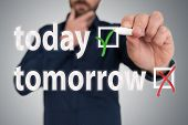 Businessman With Pen Choosing Between Today And Tomorrow Anti Procrastination Concept poster