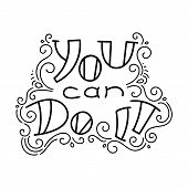 You Can Do It.hand Drawn Modern Image With Hand-lettering And Decoration Elements. Inspirational Quo poster