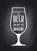 Beer. Poster Or Banner With Text To Beer Or Not To Beer And Vintage Sun Rays Sunburst. Chalkboard Gr poster