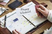 Постер, плакат: Happy Weekend Relaxation Saturday Enjoy Free Concept