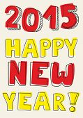stock photo of draft  - Happy New Year 2015 hand drawn vector colorful wishes - JPG