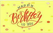 Happy Birthday Lettering, Colorful Confetti And Ribbon Blue. Happy Birthday Calligraphy  Design For  poster