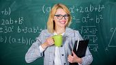 Keep Positive Attitude To Work. Woman With Tea Cup And Document Folder Chalkboard Background. Time T poster