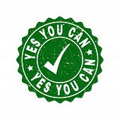 Vector Yes You Can Scratched Stamp Seal With Tick Inside. Green Yes You Can Imprint With Distress Te poster