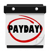 The word Payday circled on a page on a wall calendar to remind you of the day you are to be paid for