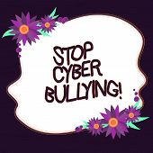 Conceptual Hand Writing Showing Stop Cyber Bullying. Business Photo Text Prevent Use Of Electronic C poster