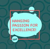 Text Sign Showing High Quality Passion For Excellence. Conceptual Photo Excellent Job Great Successf poster