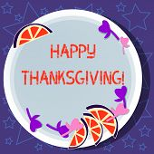 Writing Note Showing Happy Thanks Giving. Business Photo Showcasing Fixed Day Give Blessing For Harv poster