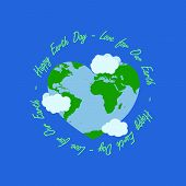 Happy Earth Day Illustration Have Circle Typography At The Middle Typography Have Heart Earth And Cl poster