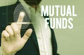 Writing Note Showing Mutual Funds. Business Photo Showcasing An Investment Program Funded By Shareho poster
